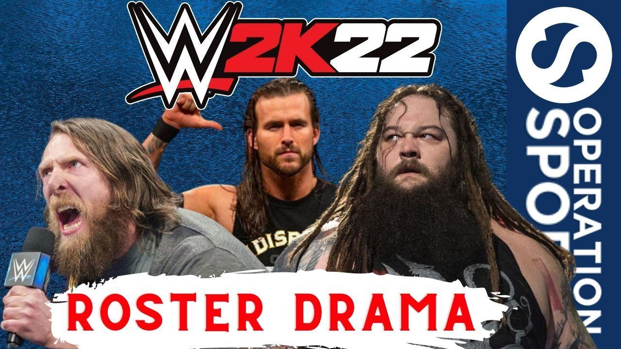 WWE 2K22 Roster drama